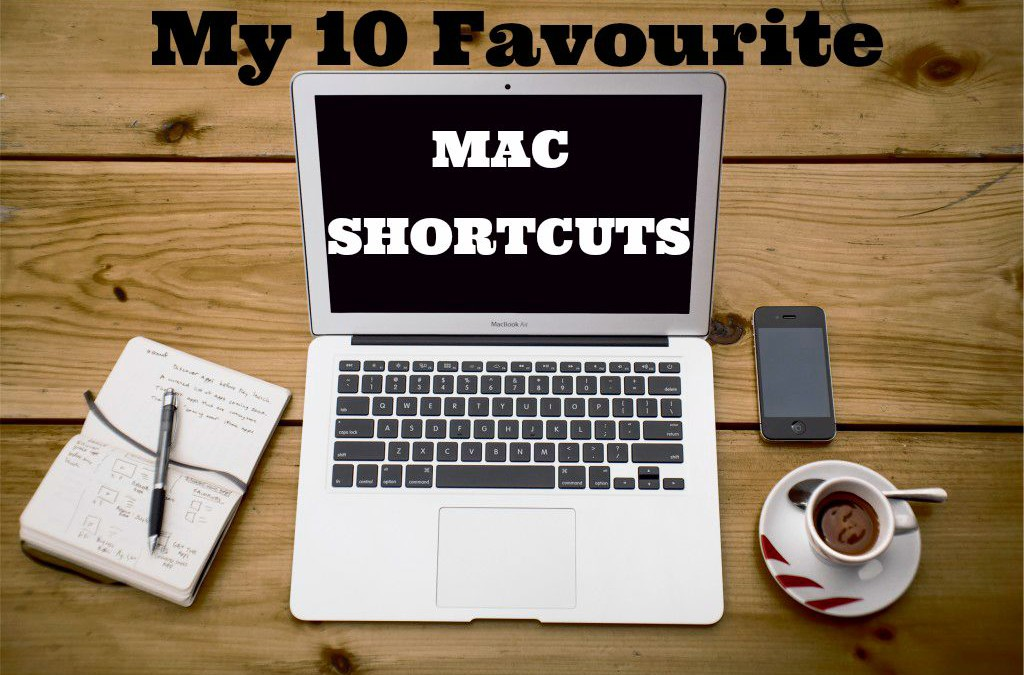 MY 10 FAVOURITE MAC SHORTCUTS