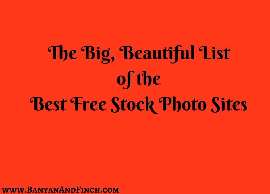 The Big, Beautiful List of the Best Free Stock Photo Sites